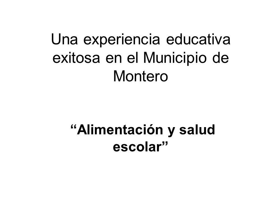 Una experiencia educativa exitosa en el Municipio de Montero Alimentación y salud escolar