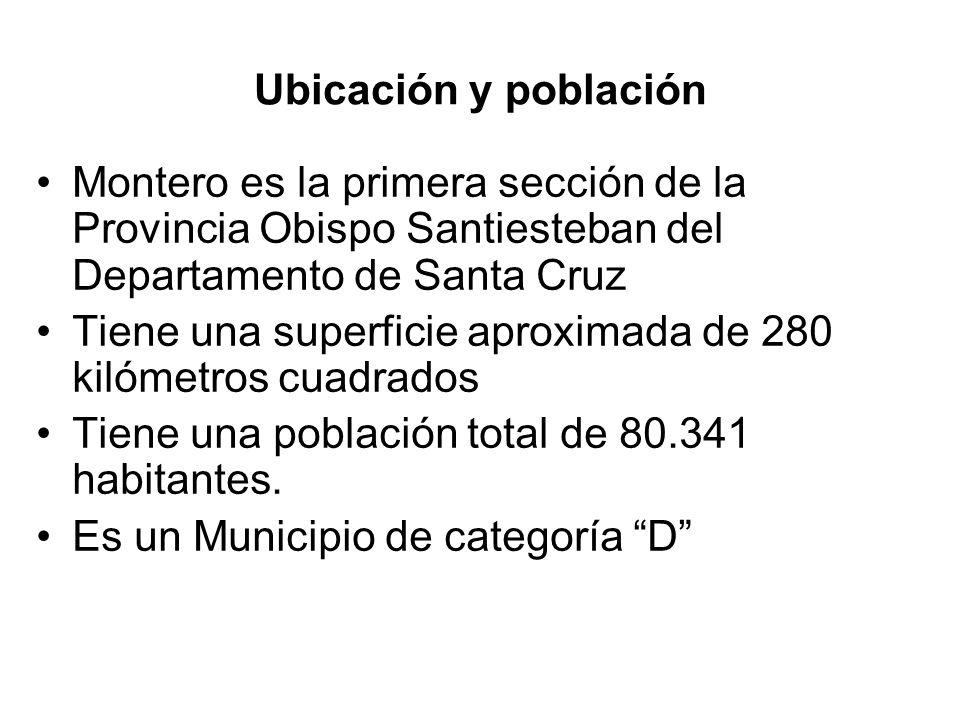 Ubicación y población Montero es la primera sección de la Provincia Obispo Santiesteban del Departamento de Santa Cruz Tiene una superficie aproximada de 280 kilómetros cuadrados Tiene una población total de 80.341 habitantes.