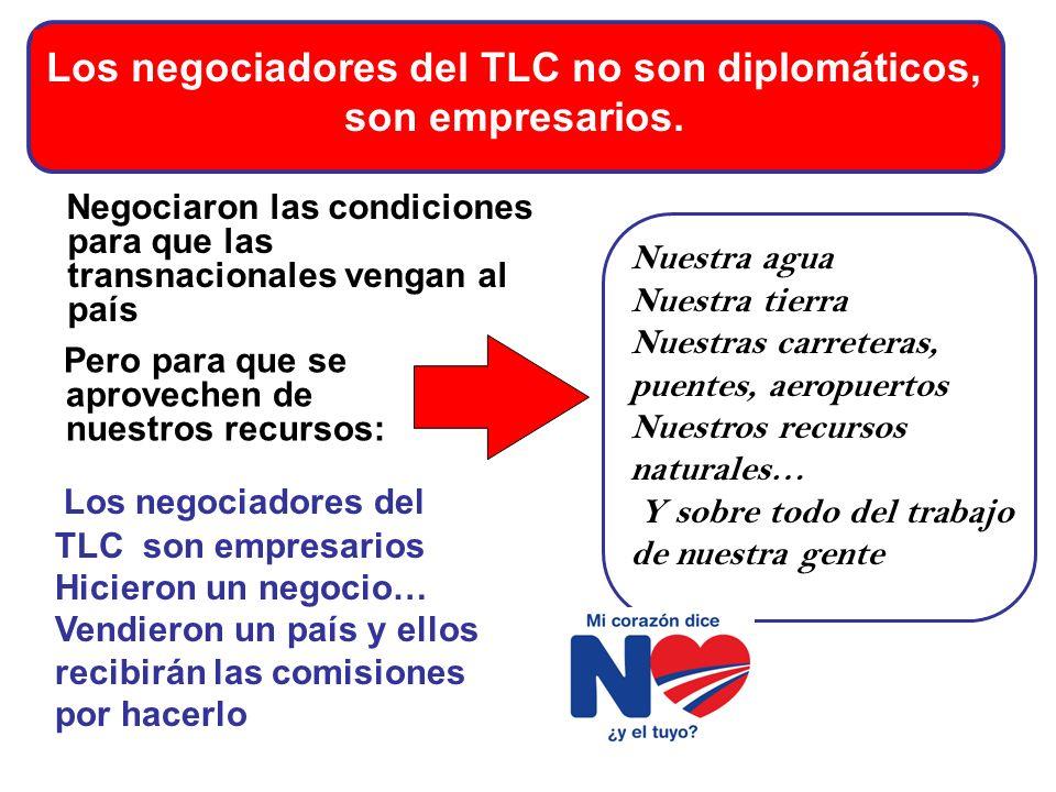 Los negociadores del TLC no son diplomáticos, son empresarios.