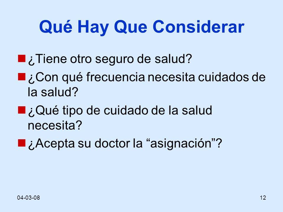 04-03-0812 Qué Hay Que Considerar ¿Tiene otro seguro de salud? ¿Con qué frecuencia necesita cuidados de la salud? ¿Qué tipo de cuidado de la salud nec