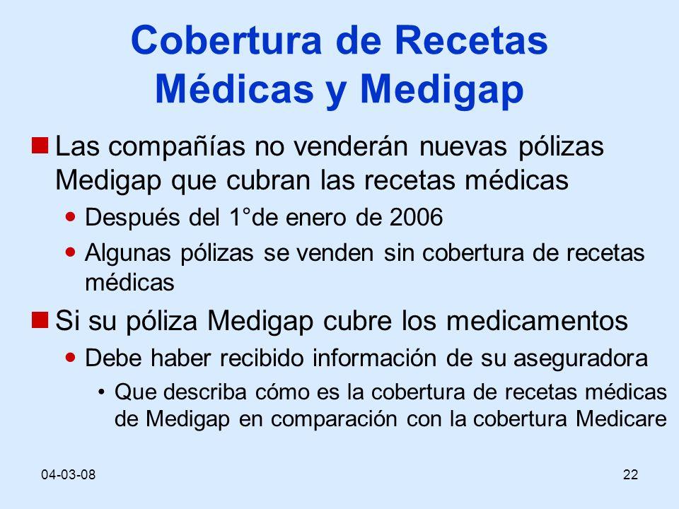04-03-0822 Cobertura de Recetas Médicas y Medigap Las compañías no venderán nuevas pólizas Medigap que cubran las recetas médicas Después del 1°de ene