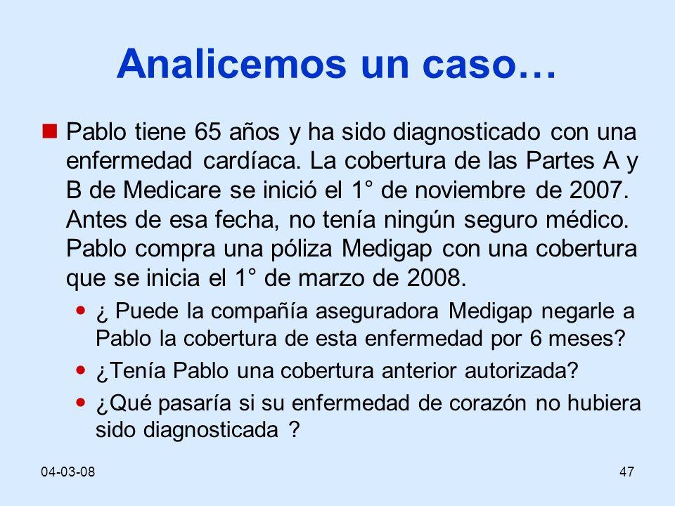 04-03-0847 Analicemos un caso… Pablo tiene 65 años y ha sido diagnosticado con una enfermedad cardíaca. La cobertura de las Partes A y B de Medicare s
