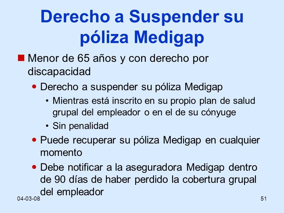 04-03-0851 Derecho a Suspender su póliza Medigap Menor de 65 años y con derecho por discapacidad Derecho a suspender su póliza Medigap Mientras está i