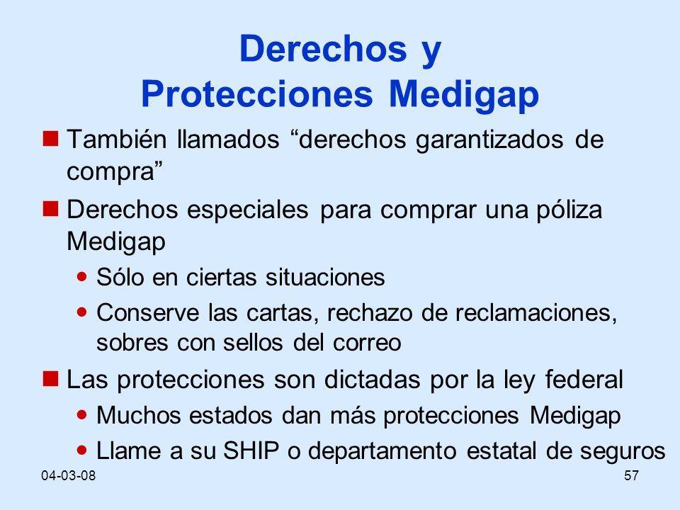 04-03-0857 Derechos y Protecciones Medigap También llamados derechos garantizados de compra Derechos especiales para comprar una póliza Medigap Sólo e
