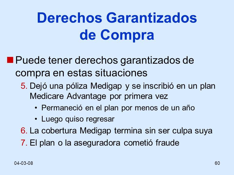 04-03-0860 Derechos Garantizados de Compra Puede tener derechos garantizados de compra en estas situaciones 5.Dejó una póliza Medigap y se inscribió e