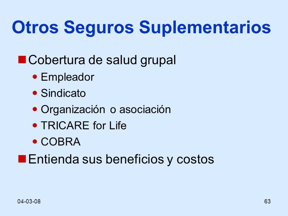 04-03-0863 Otros Seguros Suplementarios Cobertura de salud grupal Empleador Sindicato Organización o asociación TRICARE for Life COBRA Entienda sus be