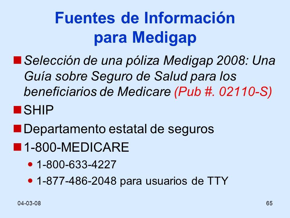 04-03-0865 Fuentes de Información para Medigap Selección de una póliza Medigap 2008: Una Guía sobre Seguro de Salud para los beneficiarios de Medicare