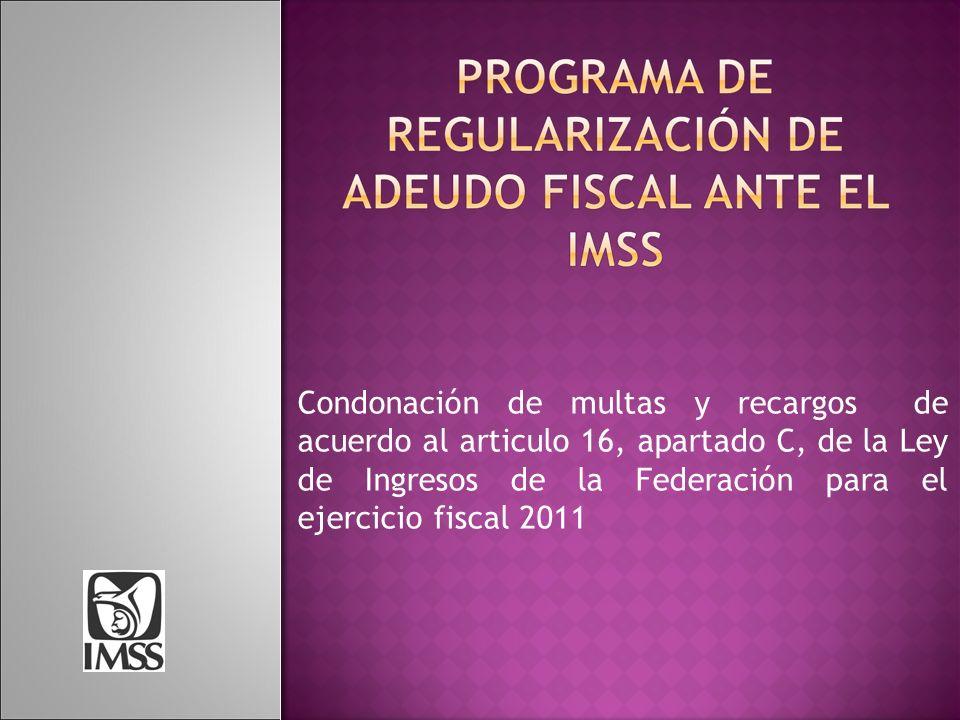 Condonación de multas y recargos de acuerdo al articulo 16, apartado C, de la Ley de Ingresos de la Federación para el ejercicio fiscal 2011