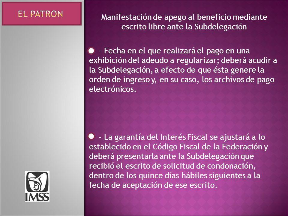 Manifestación de apego al beneficio mediante escrito libre ante la Subdelegación - Fecha en el que realizará el pago en una exhibición del adeudo a re