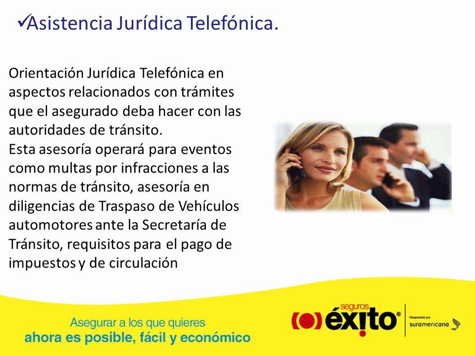 Asistencia Jurídica Telefónica. Orientación Jurídica Telefónica en aspectos relacionados con trámites que el asegurado deba hacer con las autoridades