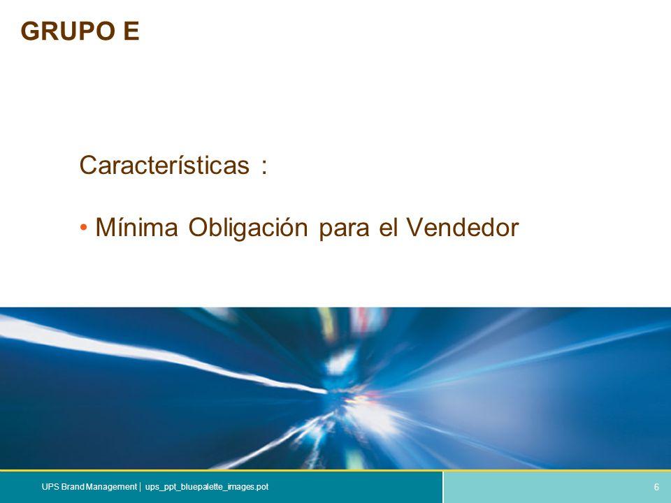 6 ups_ppt_bluepalette_images.potUPS Brand Management GRUPO E Características : Mínima Obligación para el Vendedor