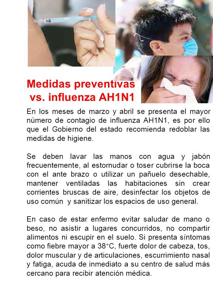 En los meses de marzo y abril se presenta el mayor número de contagio de influenza AH1N1, es por ello que el Gobierno del estado recomienda redoblar las medidas de higiene.