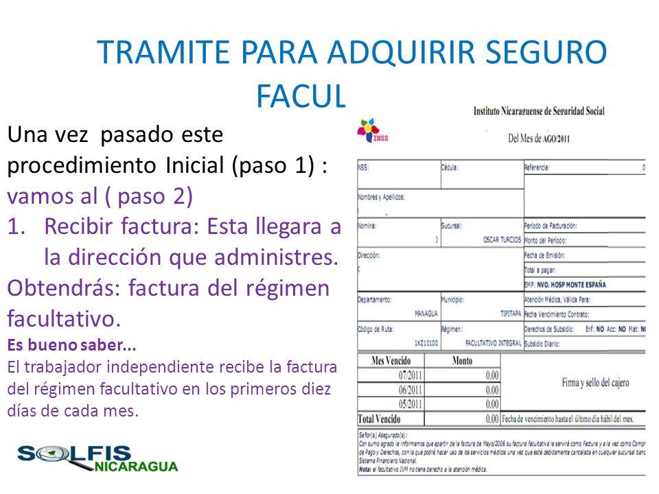 TRAMITE PARA ADQUIRIR SEGURO FACULTATIVO Una vez pasado este procedimiento Inicial (paso 1) : vamos al ( paso 2) 1.Recibir factura: Esta llegara a la
