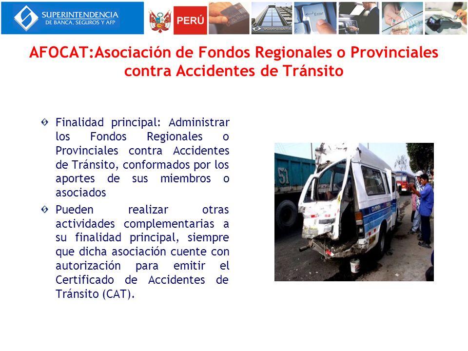 AFOCAT:Asociación de Fondos Regionales o Provinciales contra Accidentes de Tránsito Finalidad principal: Administrar los Fondos Regionales o Provincia