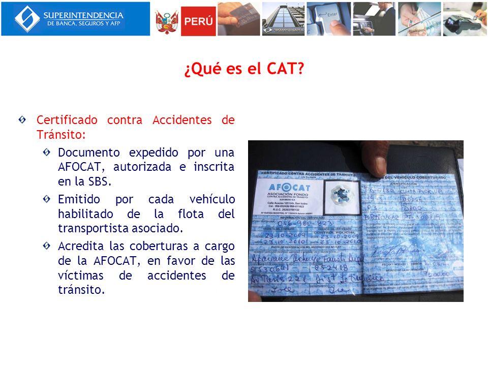 ¿Qué es el CAT? Certificado contra Accidentes de Tránsito: Documento expedido por una AFOCAT, autorizada e inscrita en la SBS. Emitido por cada vehícu