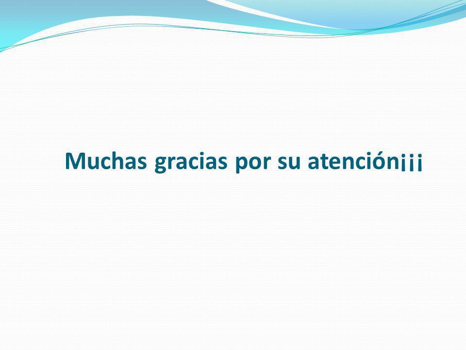 Muchas gracias por su atención¡¡¡