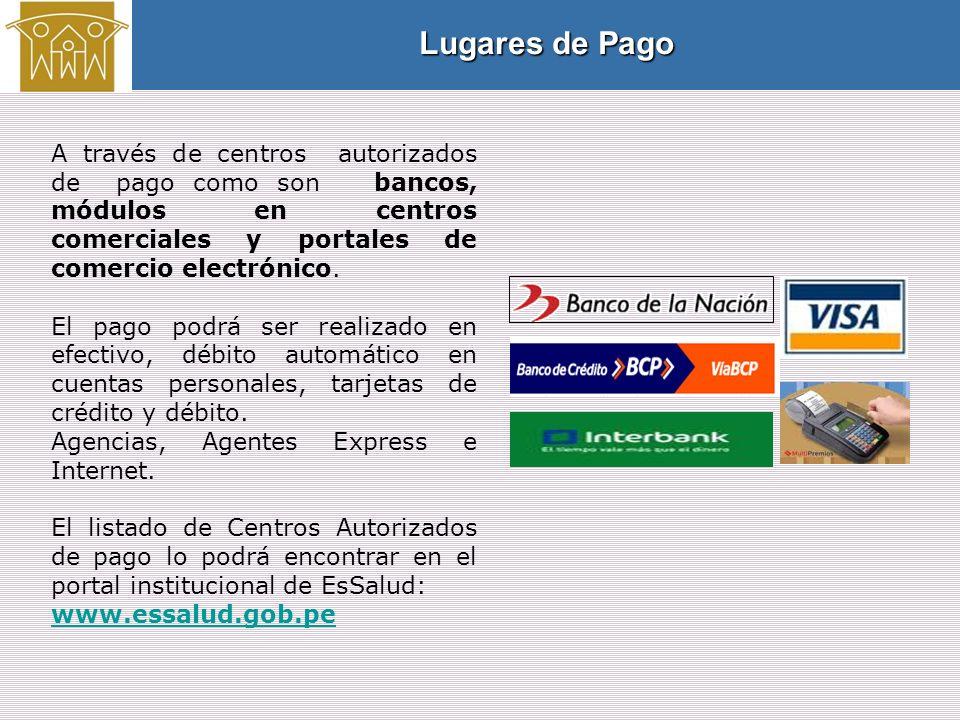 A través de centros autorizados de pago como son bancos, módulos en centros comerciales y portales de comercio electrónico.