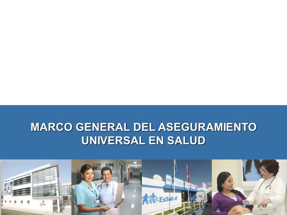 MARCO GENERAL DEL ASEGURAMIENTO UNIVERSAL EN SALUD