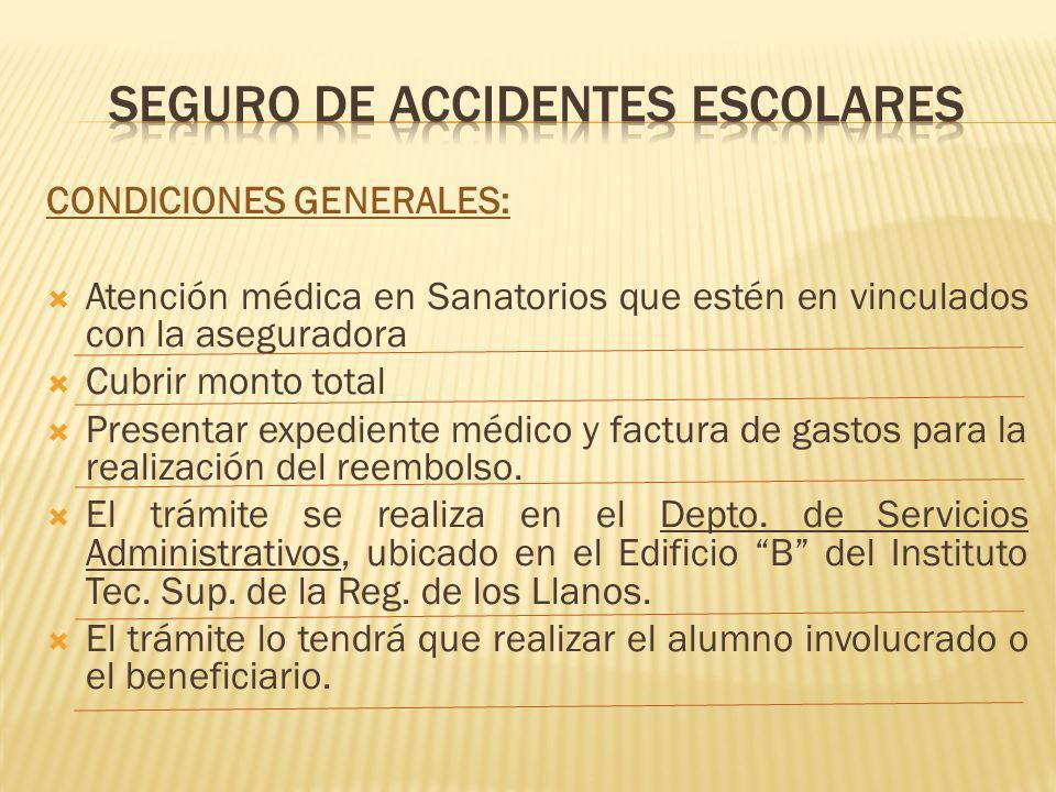 CONDICIONES GENERALES: Atención médica en Sanatorios que estén en vinculados con la aseguradora Cubrir monto total Presentar expediente médico y factura de gastos para la realización del reembolso.