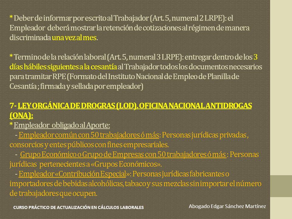* Deber de informar por escrito al Trabajador (Art. 5, numeral 2 LRPE): el Empleador deberá mostrar la retención de cotizaciones al régimen de manera