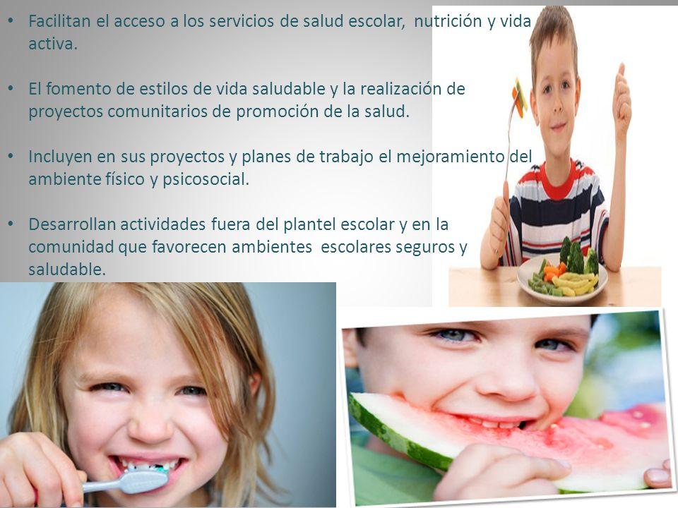Facilitan el acceso a los servicios de salud escolar, nutrición y vida activa.