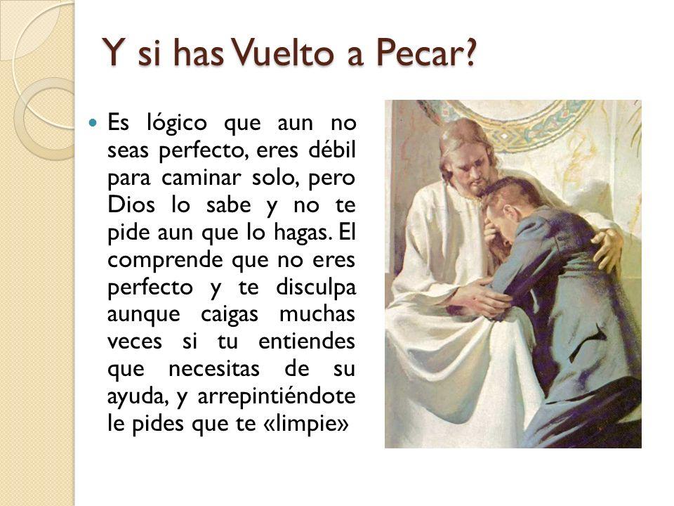 Y si has Vuelto a Pecar.