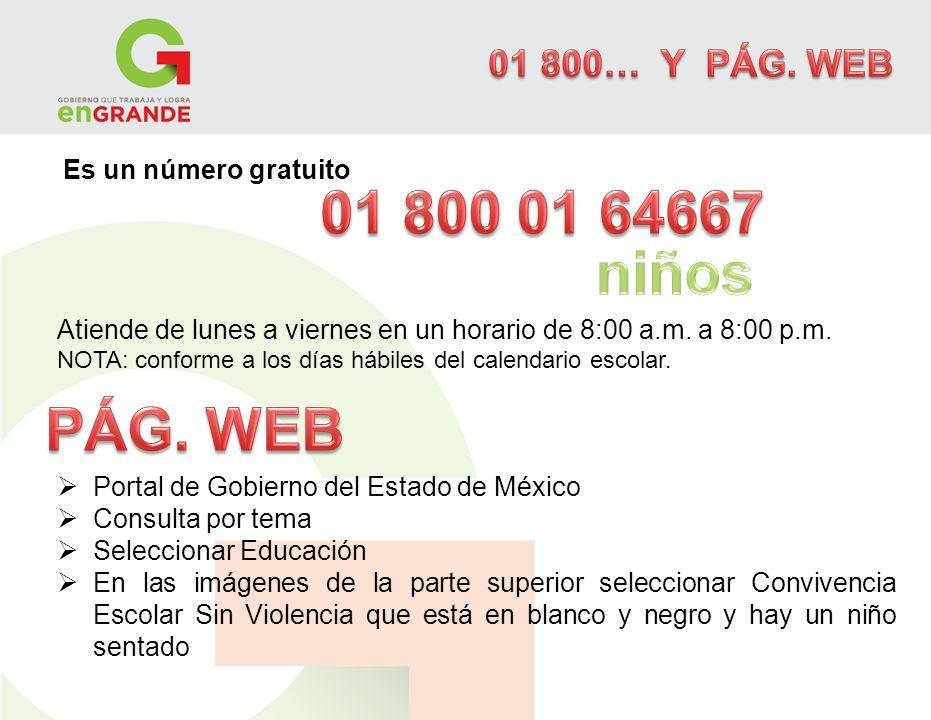 Es un número gratuito Atiende de lunes a viernes en un horario de 8:00 a.m. a 8:00 p.m. NOTA: conforme a los días hábiles del calendario escolar. Port