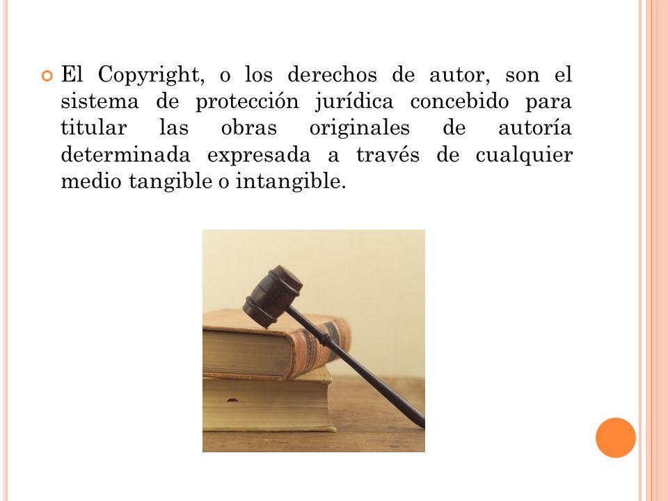 El Copyright, o los derechos de autor, son el sistema de protección jurídica concebido para titular las obras originales de autoría determinada expres