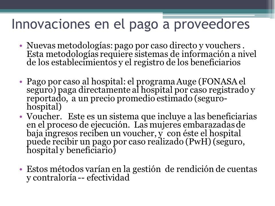 Innovaciones en el pago a proveedores Nuevas metodologías: pago por caso directo y vouchers. Esta metodologías requiere sistemas de información a nive
