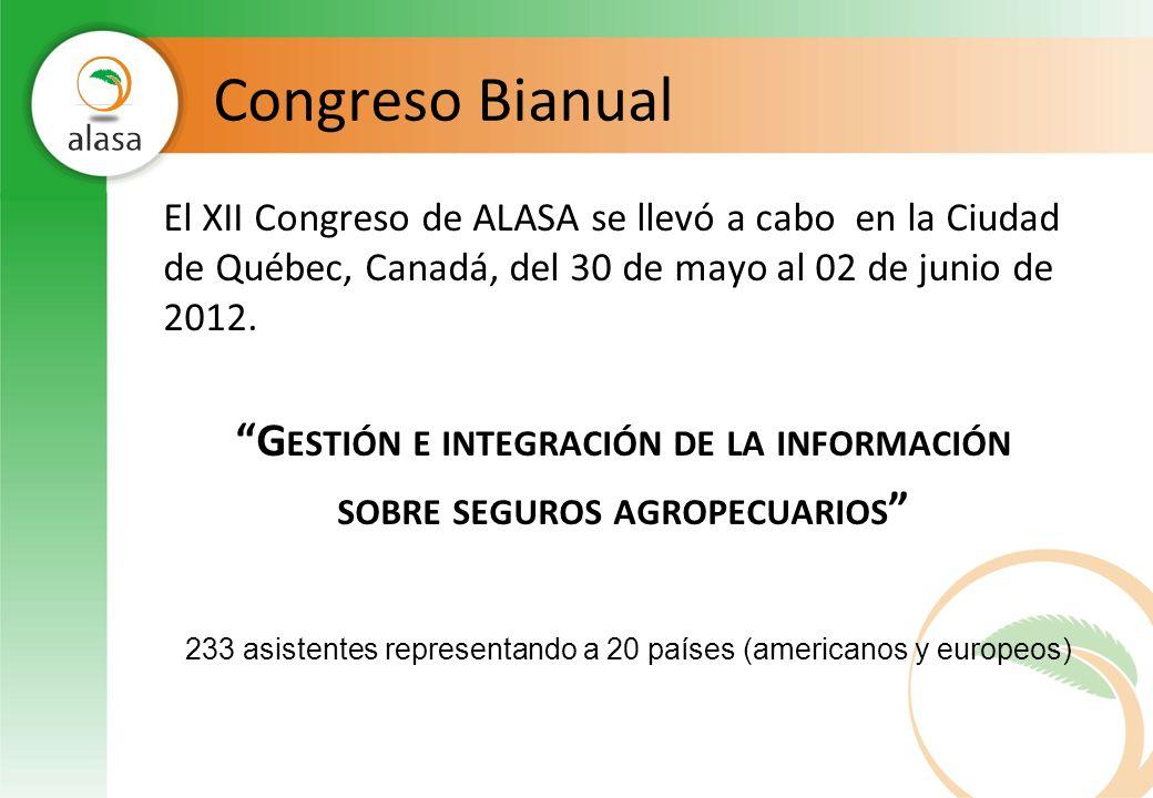 Congreso Bianual El XII Congreso de ALASA se llevó a cabo en la Ciudad de Québec, Canadá, del 30 de mayo al 02 de junio de 2012. G ESTIÓN E INTEGRACIÓ