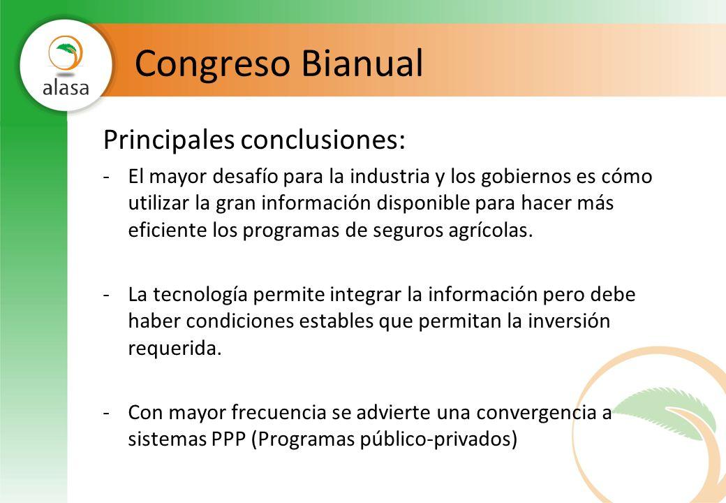 Congreso Bianual Principales conclusiones: -El mayor desafío para la industria y los gobiernos es cómo utilizar la gran información disponible para ha