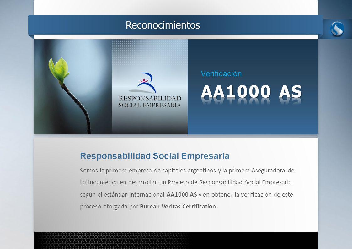 Verificación Reconocimientos Responsabilidad Social Empresaria Somos la primera empresa de capitales argentinos y la primera Aseguradora de Latinoamér