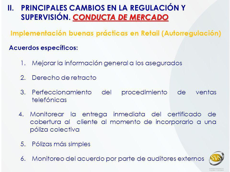 Acuerdos específicos: 1.Mejorar la información general a los asegurados 2.Derecho de retracto 3.Perfeccionamiento del procedimiento de ventas telefóni
