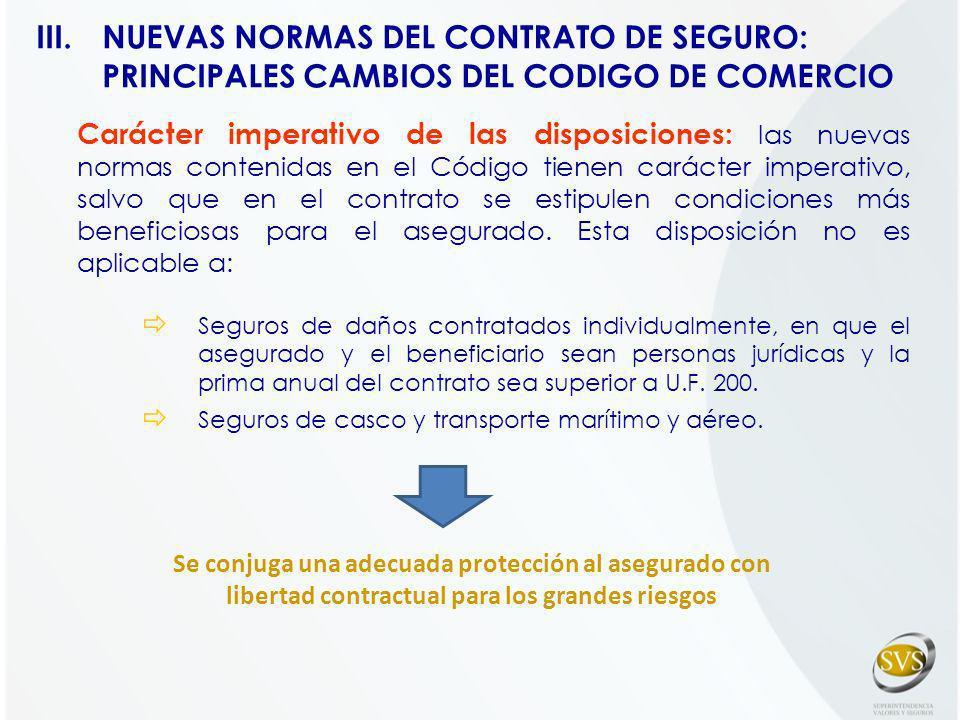 Carácter imperativo de las disposiciones: las nuevas normas contenidas en el Código tienen carácter imperativo, salvo que en el contrato se estipulen