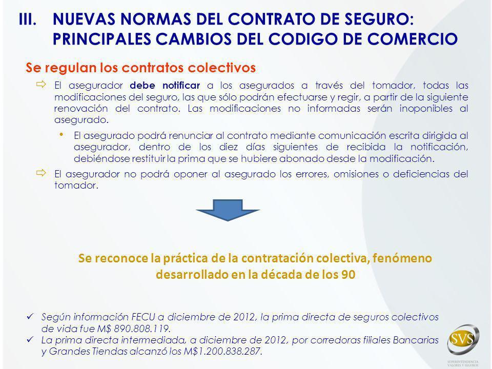 Se regulan los contratos colectivos El asegurador debe notificar a los asegurados a través del tomador, todas las modificaciones del seguro, las que s