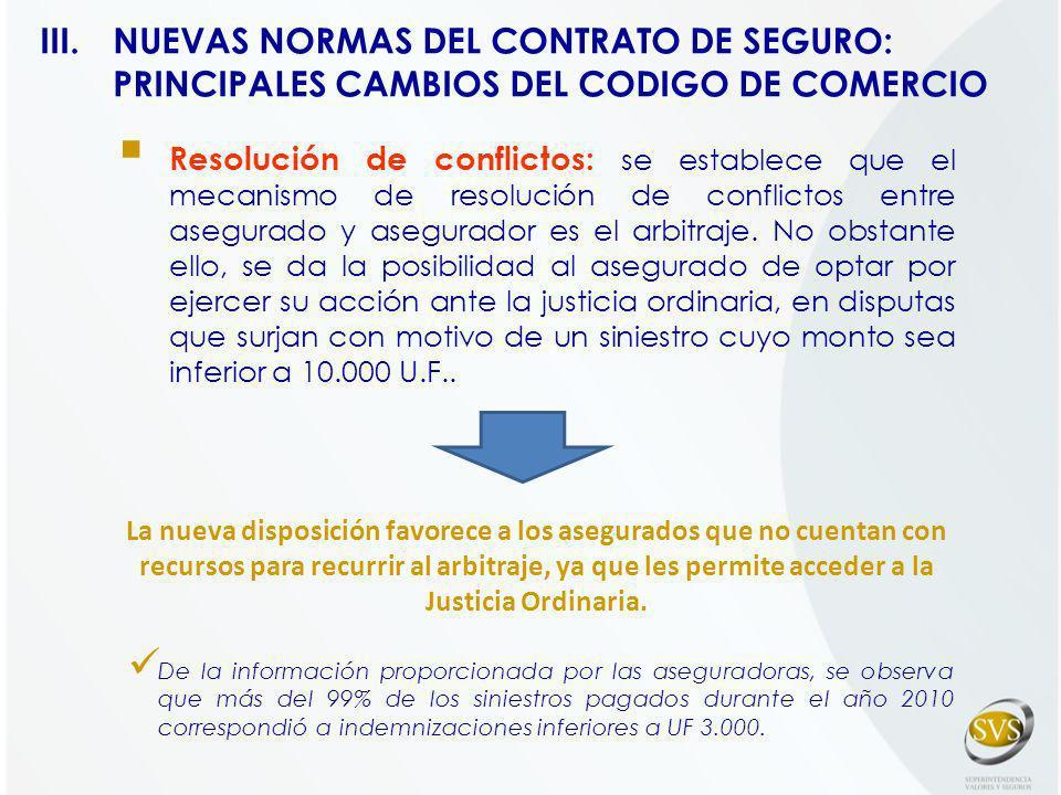 Resolución de conflictos: se establece que el mecanismo de resolución de conflictos entre asegurado y asegurador es el arbitraje. No obstante ello, se