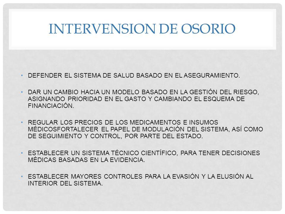 INTERVENSION DE OSORIO DEFENDER EL SISTEMA DE SALUD BASADO EN EL ASEGURAMIENTO. DAR UN CAMBIO HACIA UN MODELO BASADO EN LA GESTIÓN DEL RIESGO, ASIGNAN