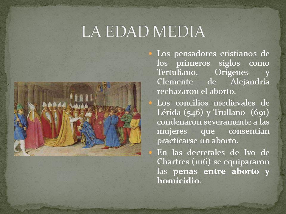 Los pensadores cristianos de los primeros siglos como Tertuliano, Orígenes y Clemente de Alejandría rechazaron el aborto. Los concilios medievales de