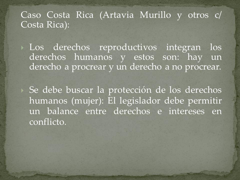 Caso Costa Rica (Artavia Murillo y otros c/ Costa Rica): Los derechos reproductivos integran los derechos humanos y estos son: hay un derecho a procre