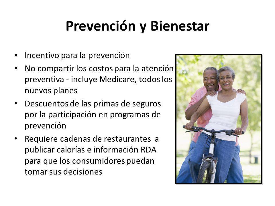 Prevención y Bienestar Incentivo para la prevención No compartir los costos para la atención preventiva - incluye Medicare, todos los nuevos planes De