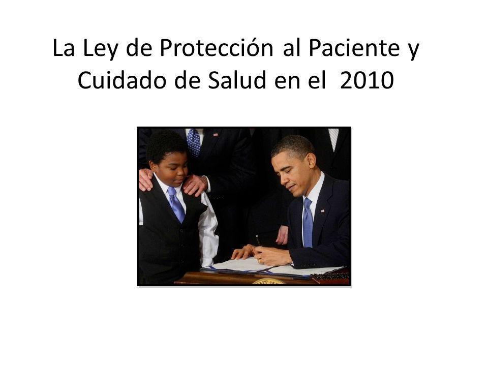 T La Ley de Protección al Paciente y Cuidado de Salud en el 2010