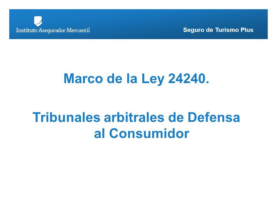 Seguro de Turismo Plus Marco de la Ley 24240. Tribunales arbitrales de Defensa al Consumidor