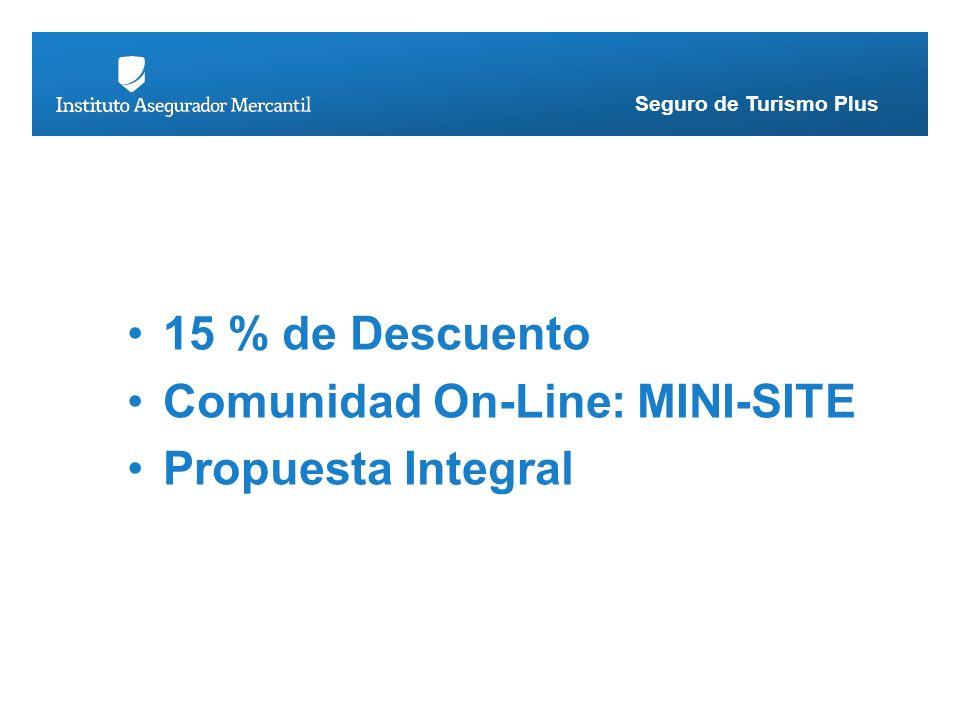 Seguro de Turismo Plus 15 % de Descuento Comunidad On-Line: MINI-SITE Propuesta Integral