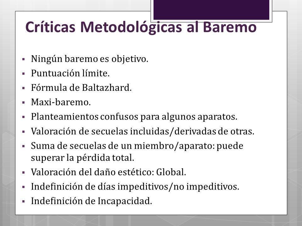 Críticas Metodológicas al Baremo Ningún baremo es objetivo. Puntuación límite. Fórmula de Baltazhard. Maxi-baremo. Planteamientos confusos para alguno