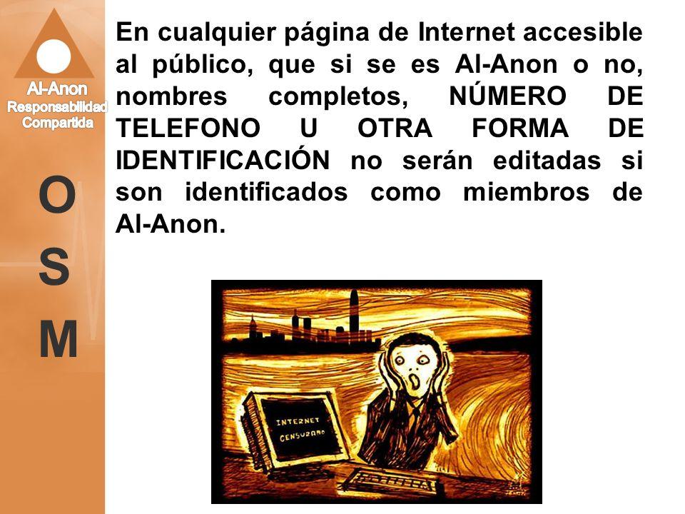 En cualquier página de Internet accesible al público, que si se es Al-Anon o no, nombres completos, NÚMERO DE TELEFONO U OTRA FORMA DE IDENTIFICACIÓN