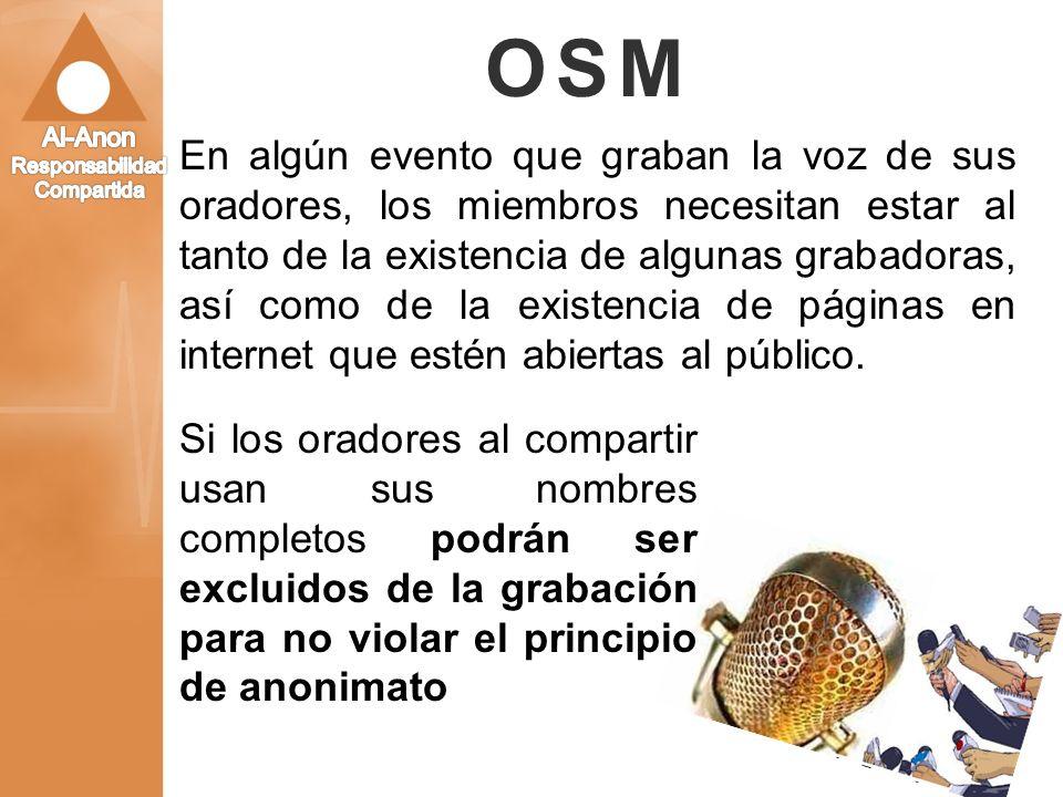 OSM En algún evento que graban la voz de sus oradores, los miembros necesitan estar al tanto de la existencia de algunas grabadoras, así como de la ex