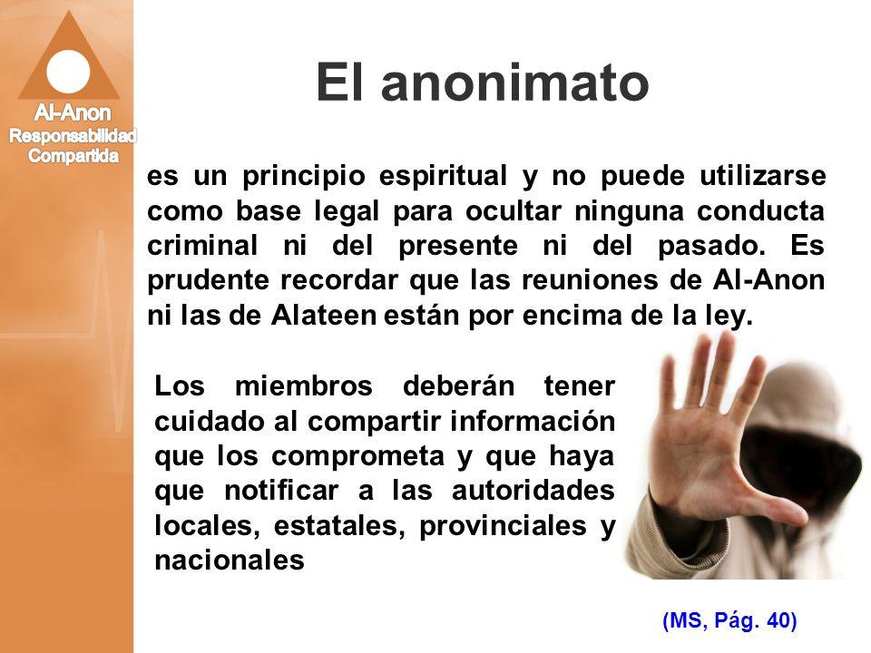 El anonimato es un principio espiritual y no puede utilizarse como base legal para ocultar ninguna conducta criminal ni del presente ni del pasado. Es