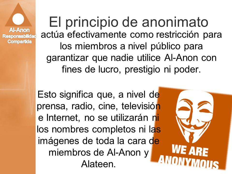 El principio de anonimato actúa efectivamente como restricción para los miembros a nivel público para garantizar que nadie utilice Al-Anon con fines d