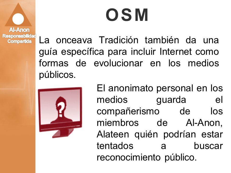 OSM La onceava Tradición también da una guía específica para incluir Internet como formas de evolucionar en los medios públicos. El anonimato personal