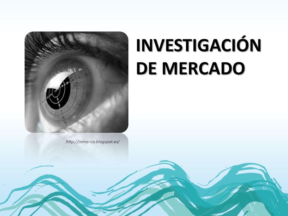 INVESTIGACIÓN DE MERCADO http://inmerca.blogspot.es/